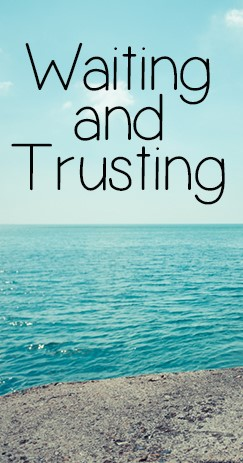 waiting-and-trusting